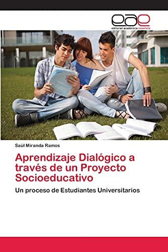 9783845490649: Aprendizaje Dialógico a través de un Proyecto Socioeducativo: Un proceso de Estudiantes Universitarios (Spanish Edition)