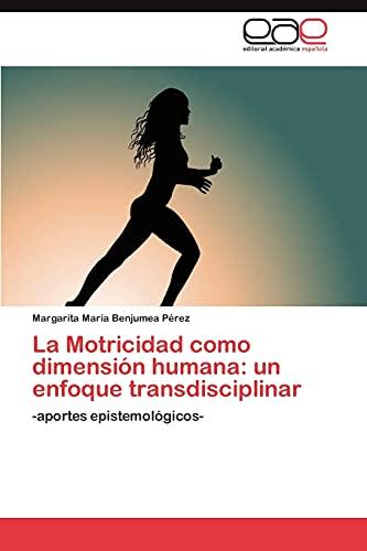 La Motricidad como dimension humana: un enfoque: Benjumea Perez Margarita