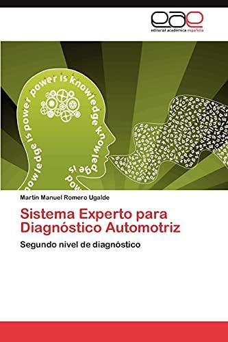 9783845491554: Sistema Experto para Diagnóstico Automotriz: Segundo nivel de diagnóstico (Spanish Edition)