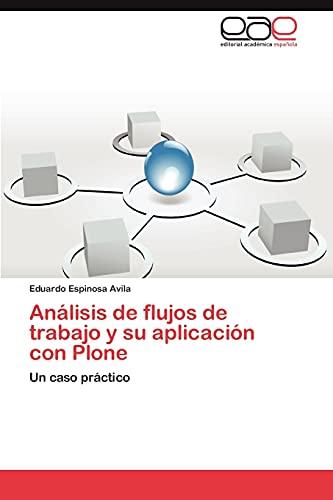 9783845491578: Análisis de flujos de trabajo y su aplicación con Plone: Un caso práctico (Spanish Edition)