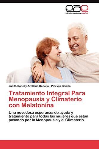 9783845491653: Tratamiento Integral Para Menopausia y Climaterio con Melatonina: Una novedosa esperanza de ayuda y tratamiento para todas las mujeres que estan ... Menopausia y el Climaterio (Spanish Edition)