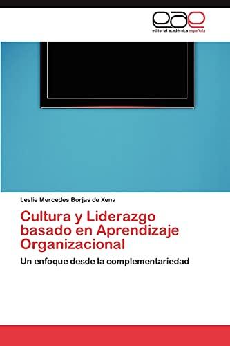 9783845491769: Cultura y Liderazgo basado en Aprendizaje Organizacional: Un enfoque desde la complementariedad (Spanish Edition)
