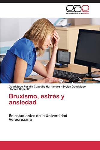 9783845491806: Bruxismo, estrés y ansiedad: En estudiantes de la Universidad Veracruzana (Spanish Edition)