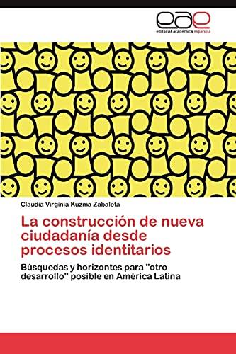 9783845492155: La construcción de nueva ciudadanía desde procesos identitarios: Búsquedas y horizontes para