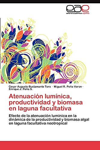 9783845492223: Atenuación lumínica, productividad y biomasa en laguna facultativa