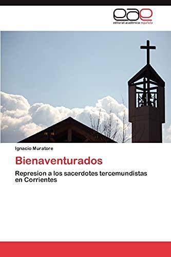 9783845492414: Bienaventurados: Represion a los sacerdotes tercemundistas en Corrientes (Spanish Edition)