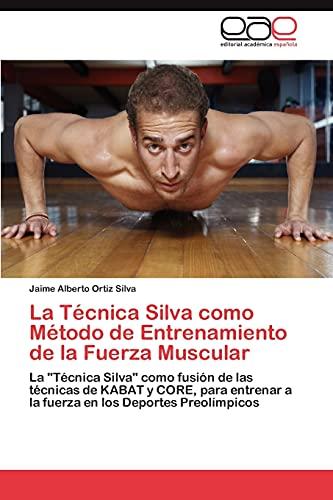 9783845492926: La Técnica Silva como Método de Entrenamiento de la Fuerza Muscular: La