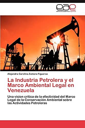 La Industria Petrolera y El Marco Ambiental: Zamora Figueroa Alejandra