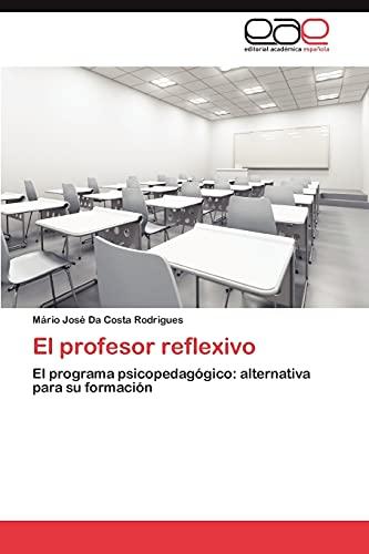 El profesor reflexivo: El programa psicopedagógico: alternativa: Mário José Da