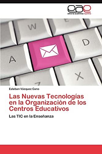 Las Nuevas Tecnologias en la Organizacion de: Vazquez Cano Esteban