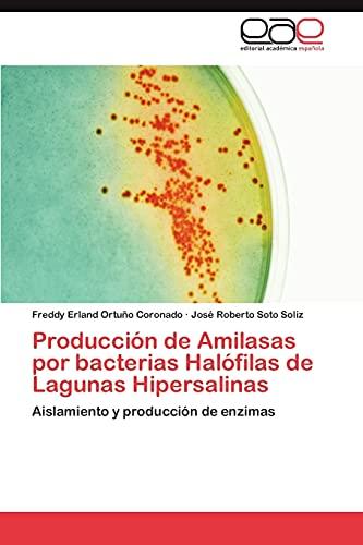 Produccion de Amilasas Por Bacterias Halofilas de Lagunas Hipersalinas: Freddy Erland Ortuño ...
