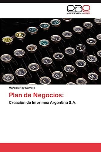 9783845493855: Plan de Negocios:: Creación de Imprimex Argentina S.A. (Spanish Edition)
