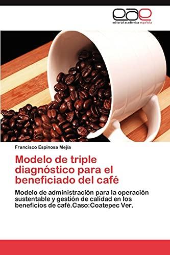 9783845493930: Modelo de triple diagnóstico para el beneficiado del café