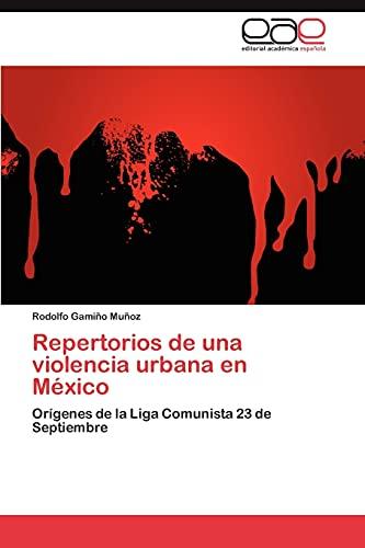 9783845493978: Repertorios de una violencia urbana en México