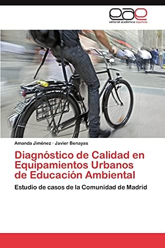 Diagnostico de Calidad En Equipamientos Urbanos de Educacion Ambiental: Javier Benayas