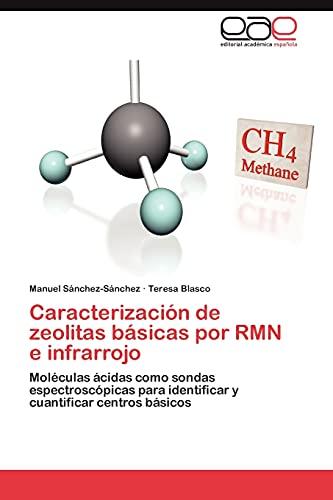 9783845494203: Caracterización de zeolitas básicas por RMN e infrarrojo: Moléculas ácidas como sondas espectroscópicas para identificar y cuantificar centros básicos (Spanish Edition)