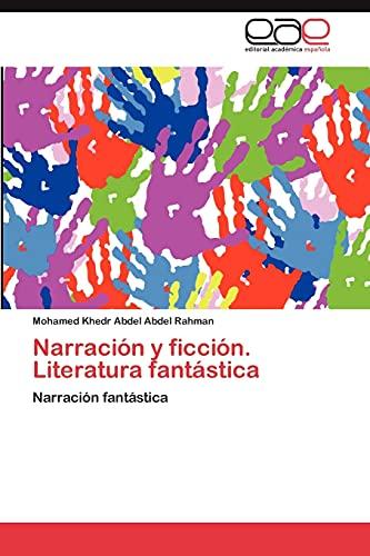 Narración y ficción. Literatura fantástica: Narración fantástica...