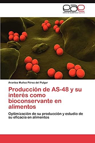 Produccion de As-48 y Su Interes Como Bioconservante En Alimentos: Arantxa Muñoz Pà rez Del Pulgar