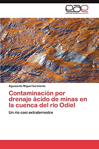 Contaminacià n por drenaje ácido de minas: Miguel Sarmiento Aguasanta