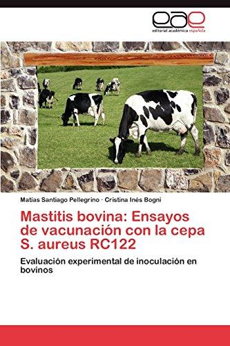 Mastitis bovina: Ensayos de vacunación con la: Pellegrino, Matías Santiago