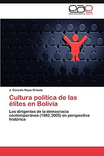 Cultura política de las élites en Bolivia: J. Gonzalo Rojas