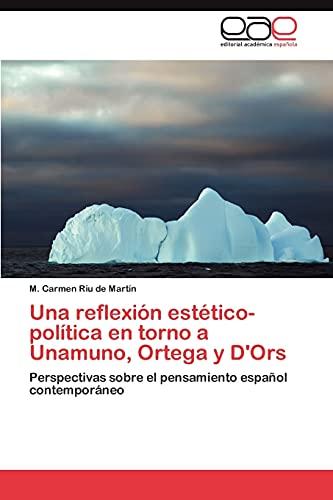 9783845495545: Una reflexión estético-política en torno a Unamuno, Ortega y D'Ors: Perspectivas sobre el pensamiento español contemporáneo (Spanish Edition)