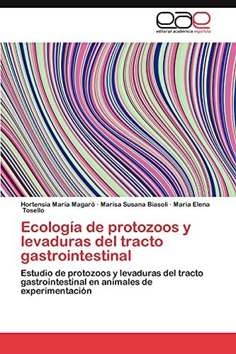 9783845495651: Ecología de protozoos y levaduras del tracto gastrointestinal: Estudio de protozoos y levaduras del tracto gastrointestinal en animales de experimentación (Spanish Edition)