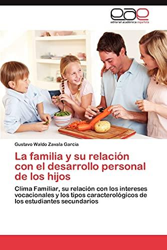 La Familia y Su Relacion Con El Desarrollo Personal de Los Hijos: Gustavo Waldo Zavala Garcia
