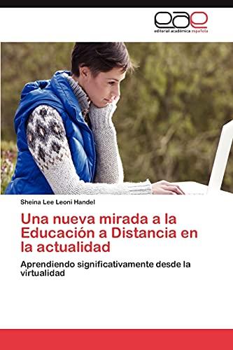 9783845496160: Una nueva mirada a la Educación a Distancia en la actualidad