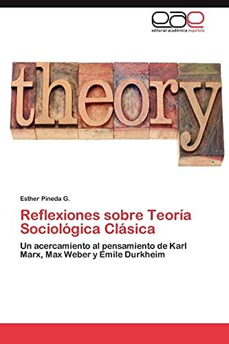 Reflexiones Sobre Teoria Sociologica Clasica (Paperback): Pineda G Esther