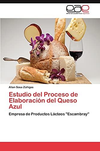 9783845496436: Estudio del Proceso de Elaboración del Queso Azul: Empresa de Productos Lácteos