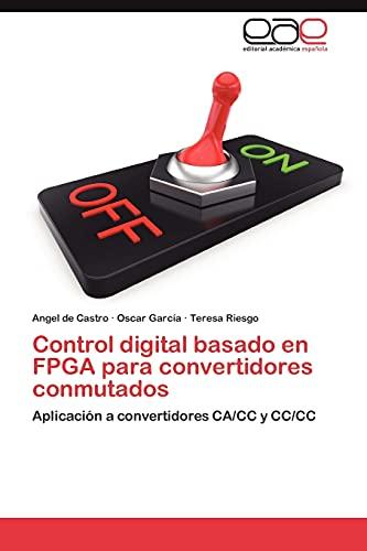 Control digital basado en FPGA para convertidores conmutados: Aplicación a convertidores CA&...