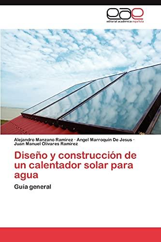 Diseno y Construccion de Un Calentador Solar Para Agua: Alejandro Manzano Ramirez