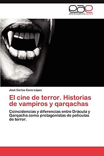9783845496870: El cine de terror. Historias de vampiros y qarqachas: Coincidencias y diferencias entre Drácula y Qarqacha como protagonistas de películas de terror. (Spanish Edition)