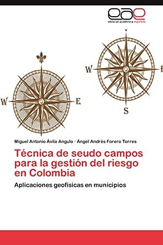 9783845497181: Tecnica de Seudo Campos Para La Gestion del Riesgo En Colombia