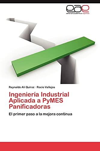 9783845497297: Ingeniería Industrial Aplicada a PyMES Panificadoras: El primer paso a la mejora continua (Spanish Edition)