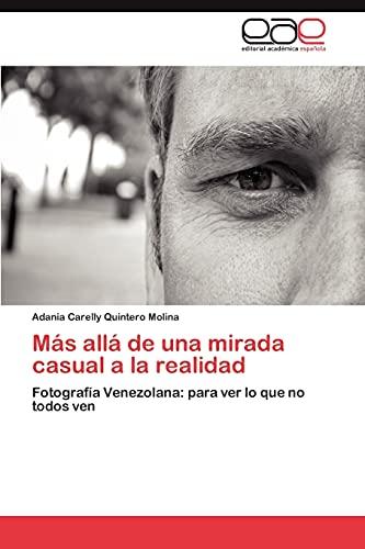 9783845497341: Más allá de una mirada casual a la realidad: Fotografía Venezolana: para ver lo que no todos ven (Spanish Edition)