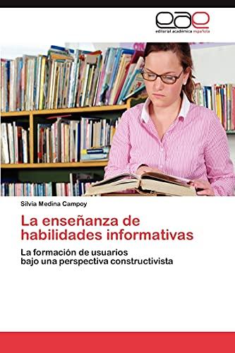9783845497570: La enseñanza de habilidades informativas: La formación de usuarios bajo una perspectiva constructivista (Spanish Edition)