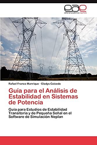 9783845497648: Guía para el Análisis de Estabilidad en Sistemas de Potencia: Guía para Estudios de Estabilidad Transitoria y de Pequeña Señal en el Software de Simulación Neplan (Spanish Edition)