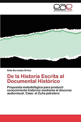 De la Historia Escrita al Documental Histórico: Propuesta metodológica para producir conocimiento ...