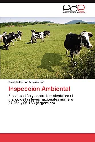 9783845497709: Inspección Ambiental: Fiscalización y control ambiental en el marco de las leyes nacionales número 24.051 y 26.168.(Argentina) (Spanish Edition)