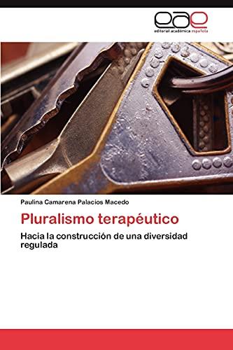 9783845498102: Pluralismo terapéutico: Hacia la construcción de una diversidad regulada (Spanish Edition)