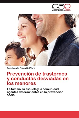 Prevencion de Trastornos y Conductas Desviadas En Los Menores: Pavel Jesús Faxas Del Toro