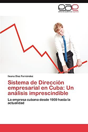 Sistema de Direccion Empresarial En Cuba: Un Analisis Imprescindible: Ileana DÃaz Fernández
