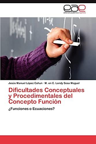 Dificultades Conceptuales y Procedimentales del Concepto Funcion: M. en C. Landy Sosa Moguel