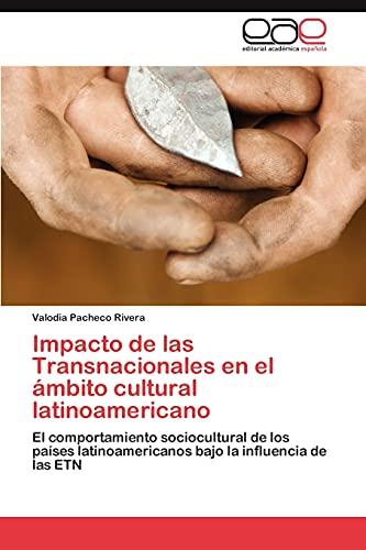 Impacto de Las Transnacionales En El Ambito Cultural Latinoamericano: Valodia Pacheco Rivera