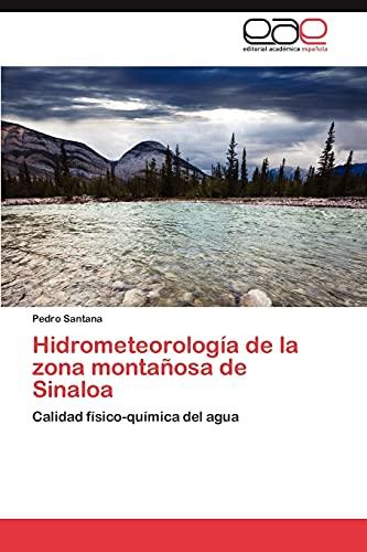 Hidrometeorología de la zona montañosa de Sinaloa: Calidad físico-química del agua (Spanish Edition...