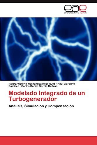 9783845498744: Modelado Integrado de un Turbogenerador: Análisis, Simulación y Compensación (Spanish Edition)