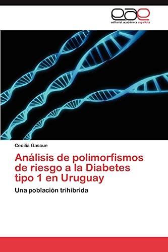 Analisis de Polimorfismos de Riesgo a la Diabetes Tipo 1 En Uruguay: Cecilia Gascue