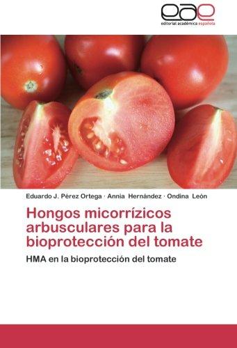 Hongos micorrízicos arbusculares para la bioprotección del: Eduardo J. Pérez